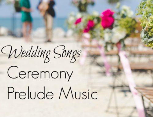 Wedding Ceremony Prelude Songs